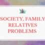 Society & Family Relatives Problems