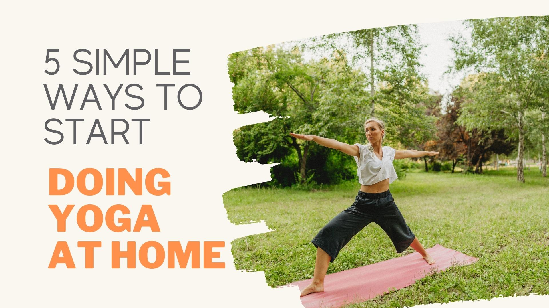 5 simple ways Doing Yoga at Home