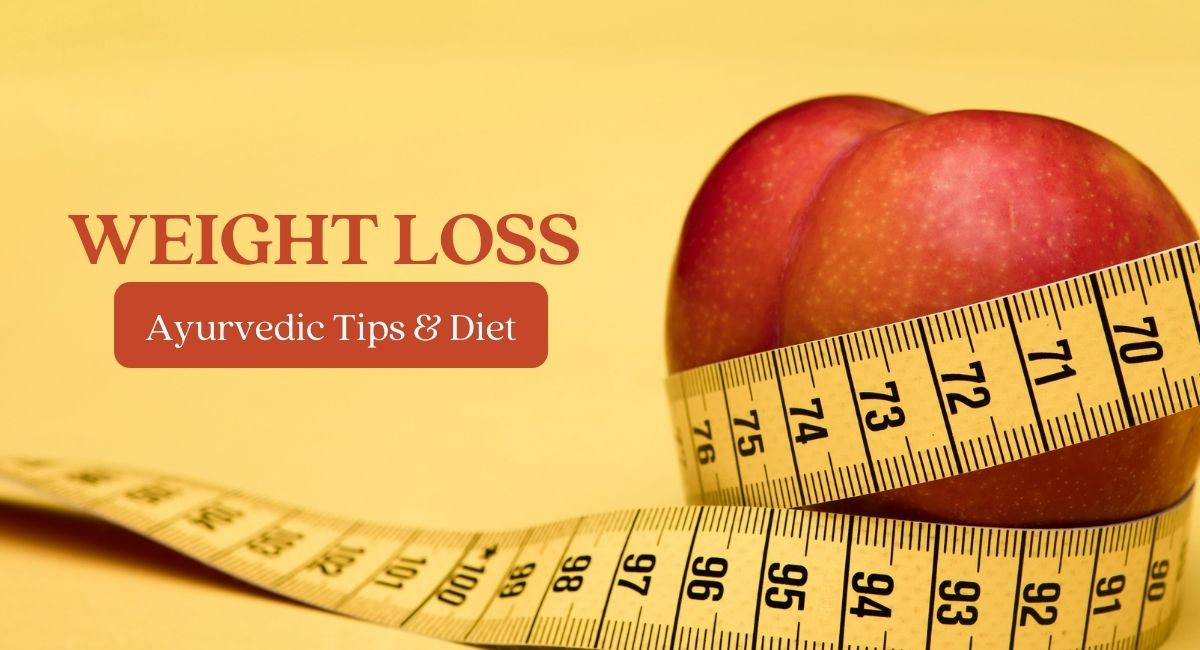 weight loss and Ayurvedic tips & Diet